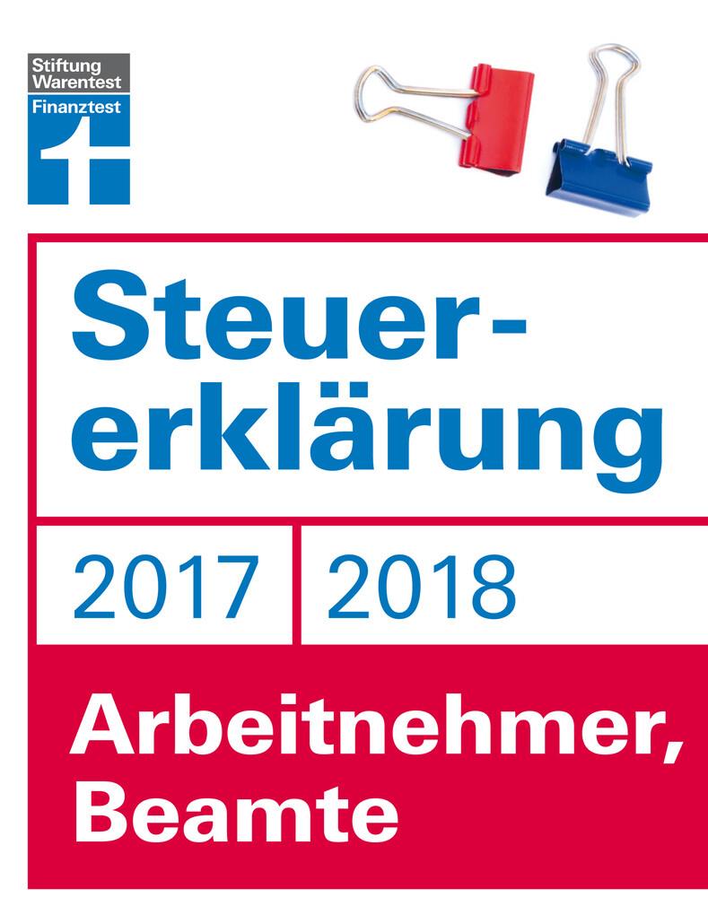 Steuererklärung 2017/2018 - Arbeitnehmer, Beamte als eBook