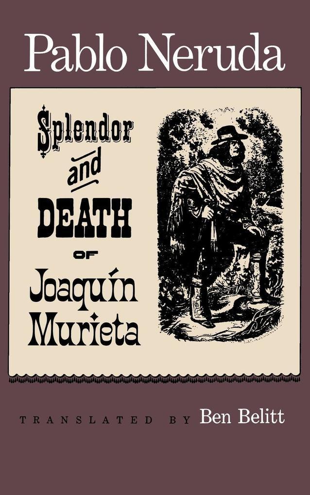The Splendor and Death of Joaquin Murieta als Taschenbuch