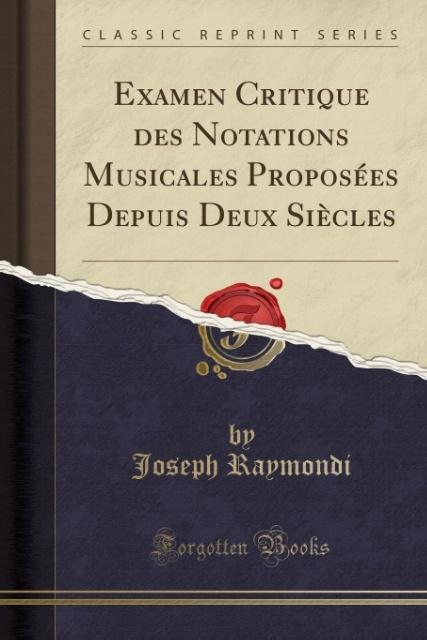 Examen Critique des Notations Musicales Proposé...