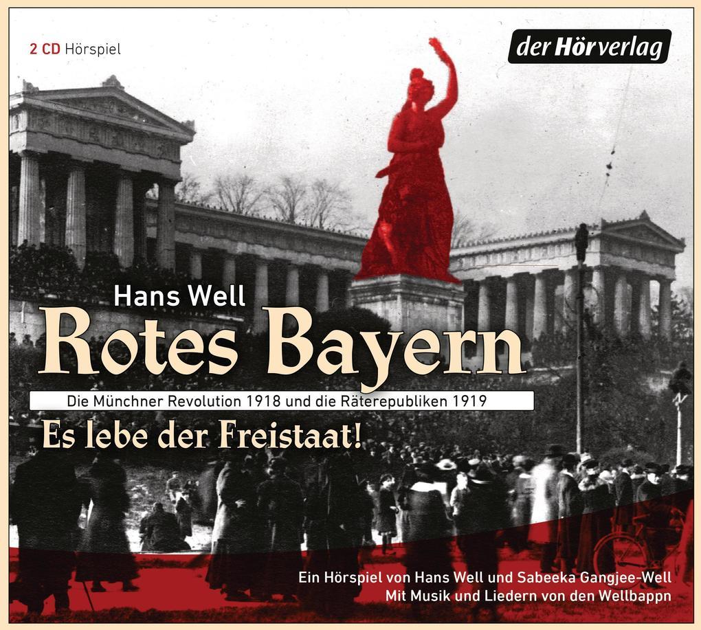 Rotes Bayern - Es lebe der Freistaat als Hörbuch
