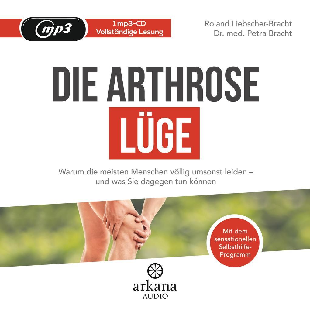 Die Arthrose-Lüge als Hörbuch CD
