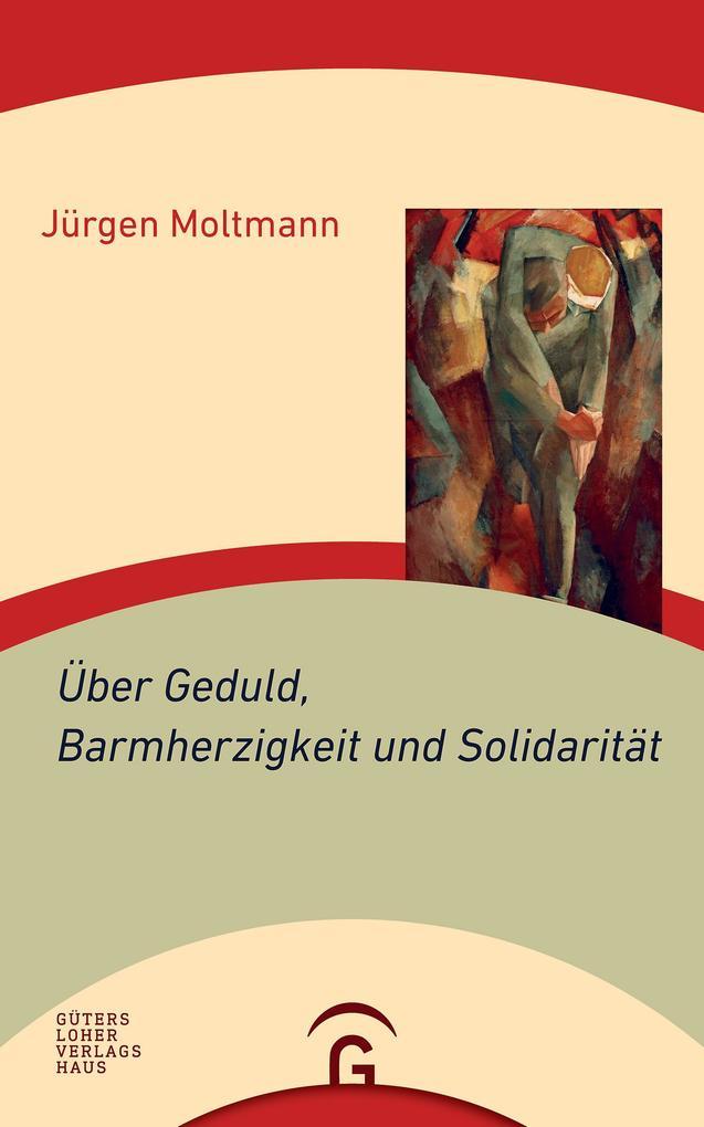 Über Geduld, Barmherzigkeit und Solidarität als Buch (kartoniert)