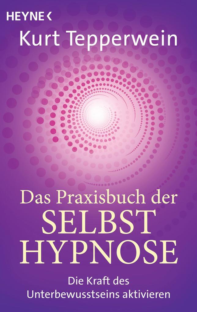 Das Praxisbuch der Selbsthypnose als Taschenbuch