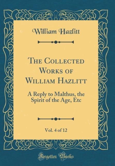 The Collected Works of William Hazlitt, Vol. 4 of 12