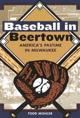 Baseball in Beertown: America's Pastime in Milwaukee als Taschenbuch