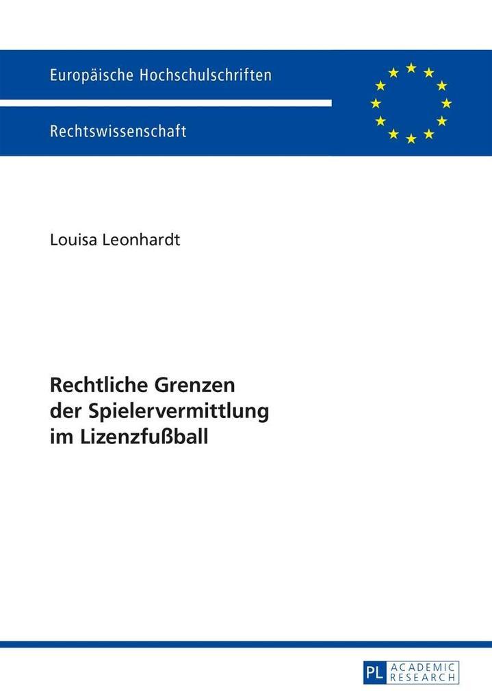Rechtliche Grenzen der Spielervermittlung im Lizenzfuball als eBook