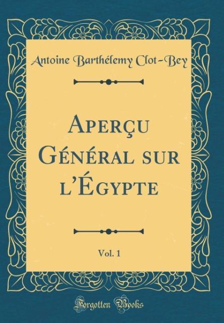 Aperçu Général sur l'Égypte, Vol. 1 (Classic Reprint)
