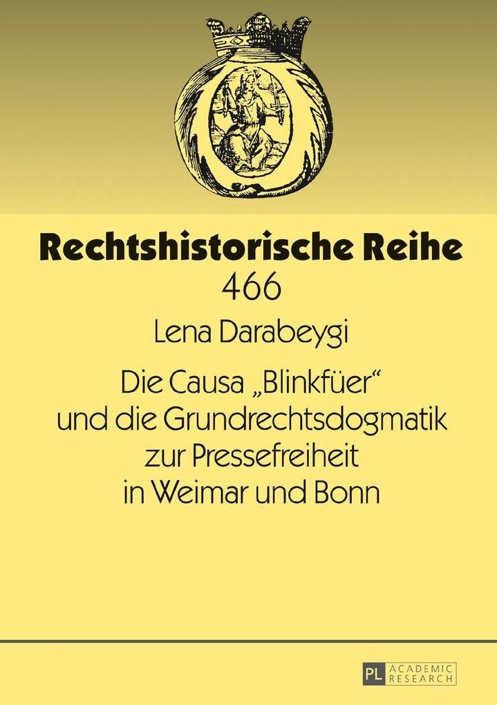 Die Causa Blinkfueer und die Grundrechtsdogmatik zur Pressefreiheit in Weimar und Bonn als eBook