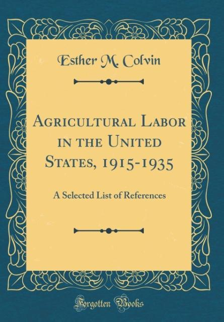 Agricultural Labor in the United States, 1915-1935