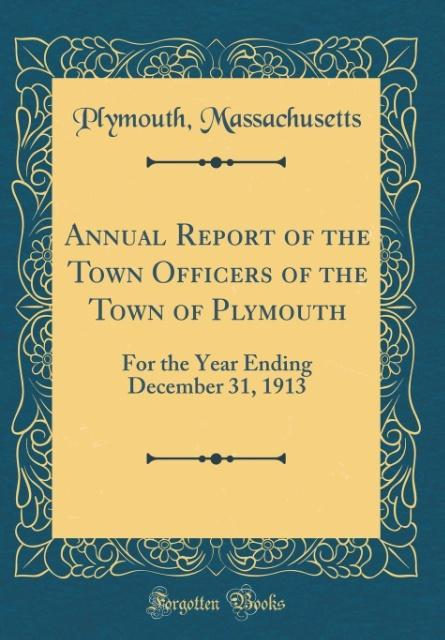 Annual Report of the Town Officers of the Town of Plymouth
