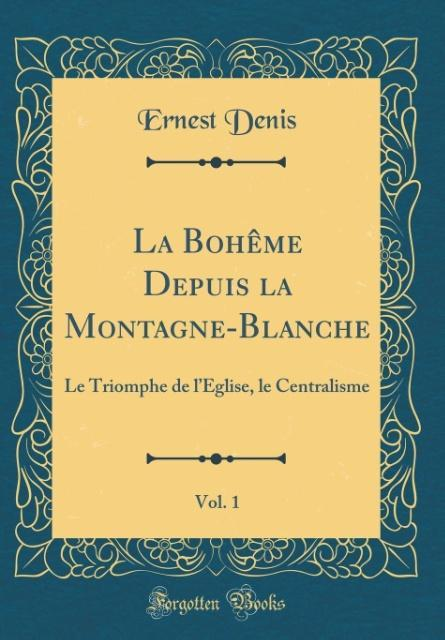 La Bohême Depuis la Montagne-Blanche, Vol. 1