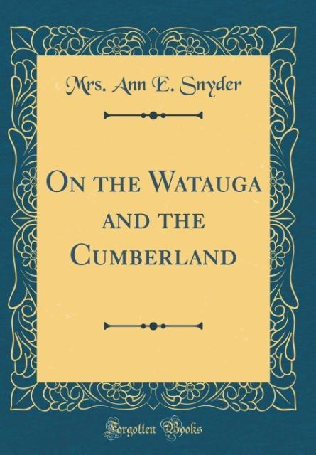 On the Watauga and the Cumberland (Classic Reprint)