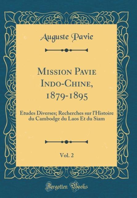 Mission Pavie Indo-Chine, 1879-1895, Vol. 2