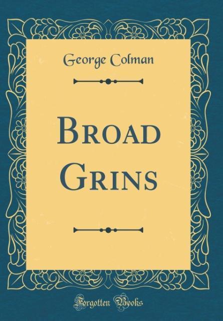 Broad Grins (Classic Reprint)