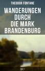 Wanderungen durch die Mark Brandenburg (Band 1-5)
