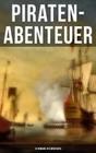Piraten-Abenteuer: 15 Romane in einem Buch