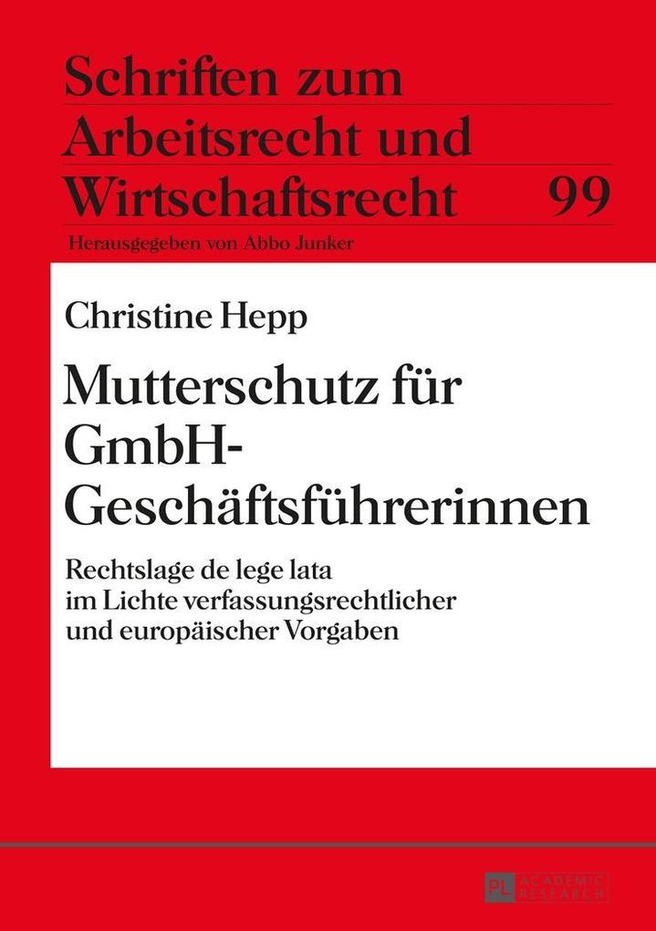 Mutterschutz fuer GmbH-Geschaeftsfuehrerinnen als eBook von Christine Hepp - Peter Lang GmbH, Internationaler Verlag der Wissenschaften