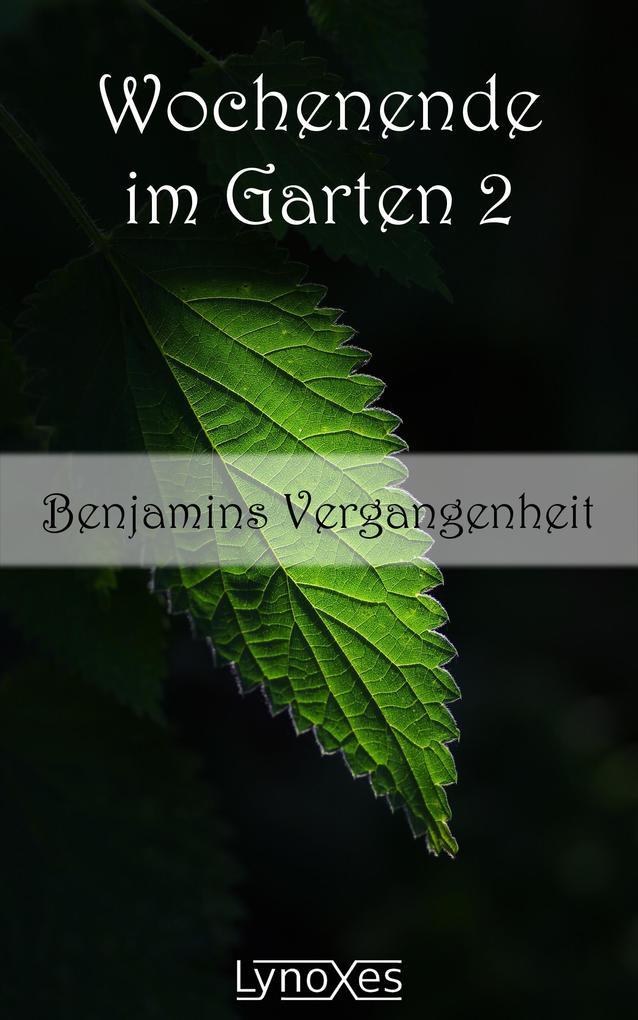 Wochenende im Garten 2: Benjamins Vergangenheit als eBook
