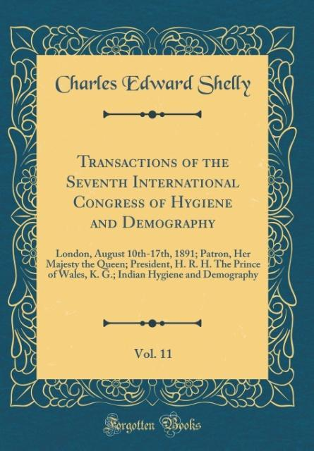 Transactions of the Seventh International Congress of Hygiene and Demography, Vol. 11