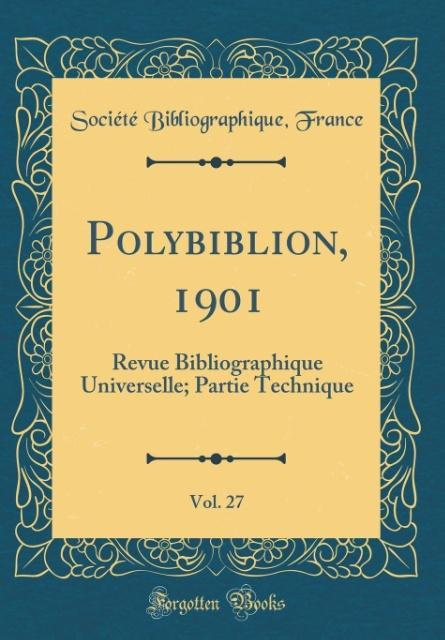 Polybiblion, 1901, Vol. 27