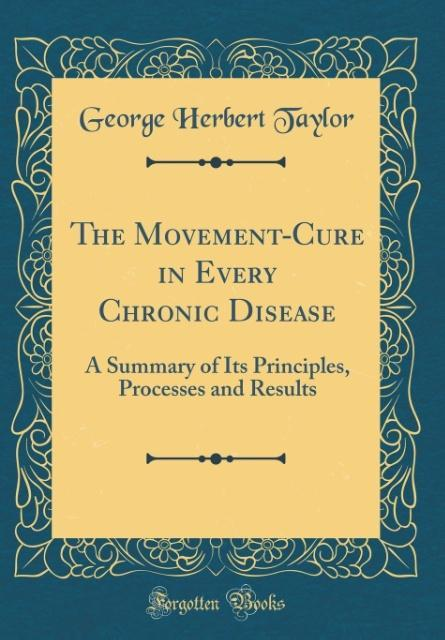 The Movement-Cure in Every Chronic Disease