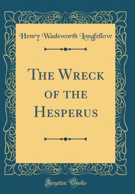 The Wreck of the Hesperus (Classic Reprint)