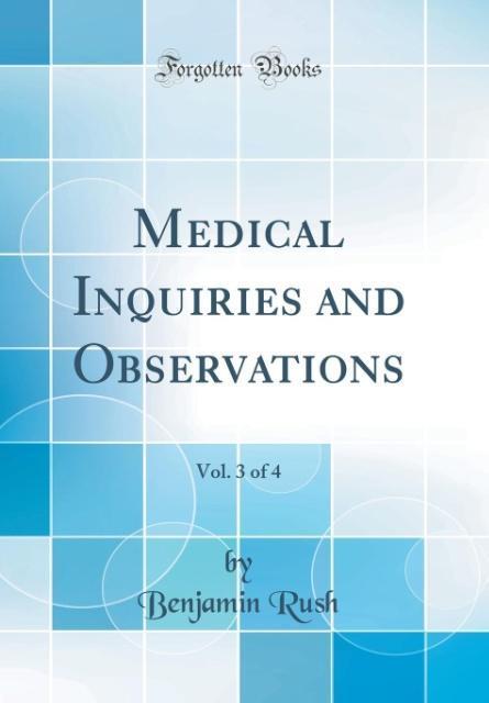 Medical Inquiries and Observations, Vol. 3 of 4 (Classic Reprint)