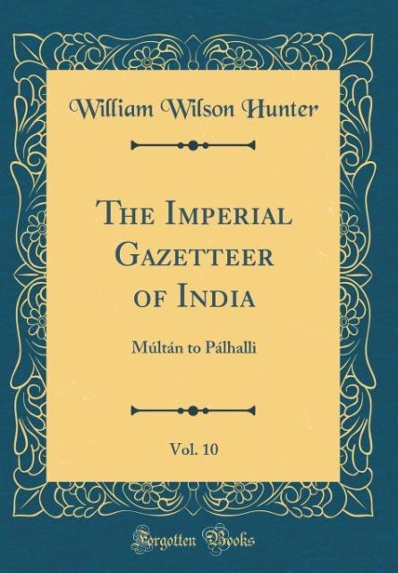The Imperial Gazetteer of India, Vol. 10