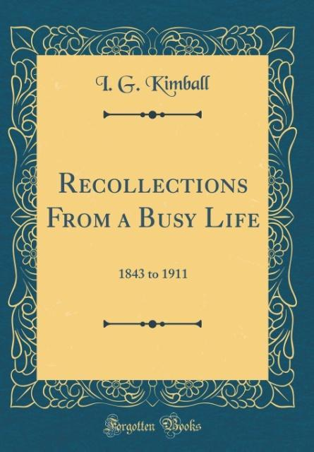 Recollections From a Busy Life