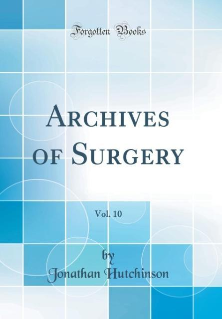 Archives of Surgery, Vol. 10 (Classic Reprint)