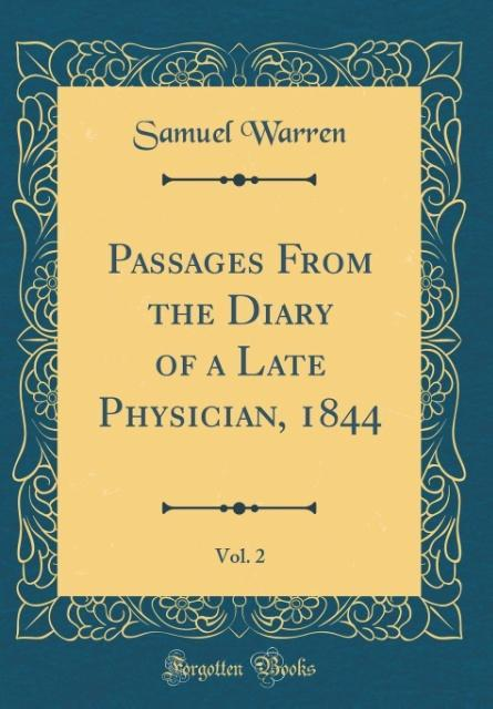 Passages From the Diary of a Late Physician, 1844, Vol. 2 (Classic Reprint)