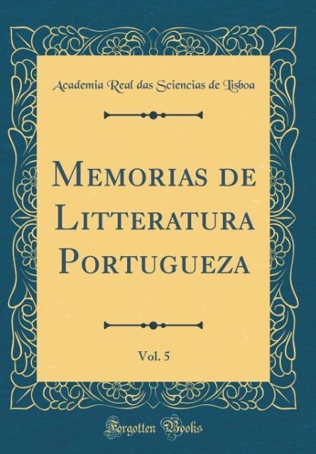 Memorias de Litteratura Portugueza, Vol. 5 (Classic Reprint)