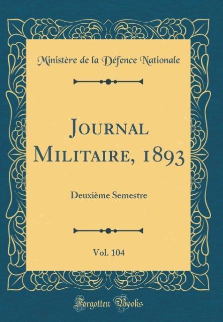 Journal Militaire, 1893, Vol. 104