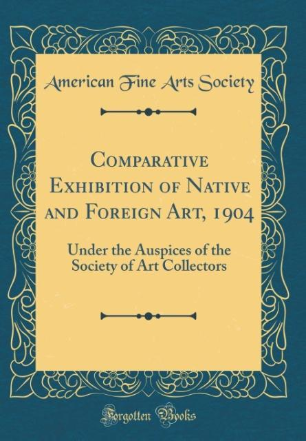 Comparative Exhibition of Native and Foreign Art, 1904