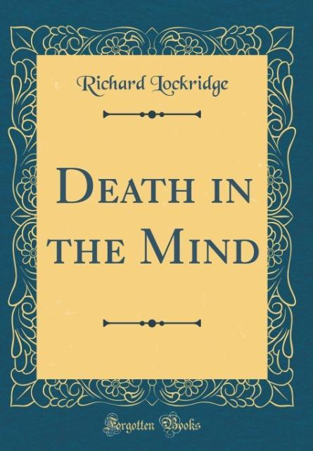 Death in the Mind (Classic Reprint)