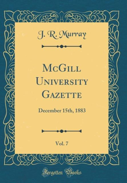 McGill University Gazette, Vol. 7