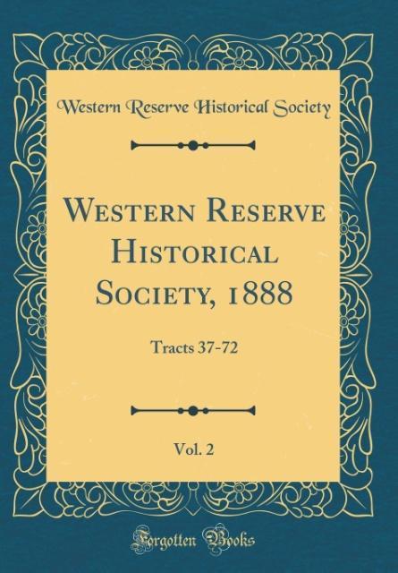 Western Reserve Historical Society, 1888, Vol. 2