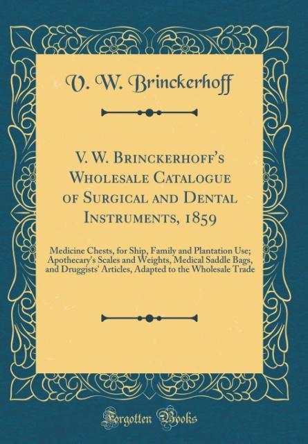 V. W. Brinckerhoff's Wholesale Catalogue of Surgical and Dental Instruments, 1859