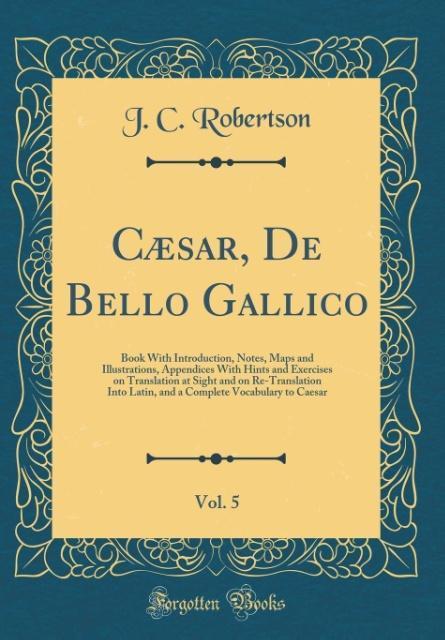 Cæsar, De Bello Gallico, Vol. 5
