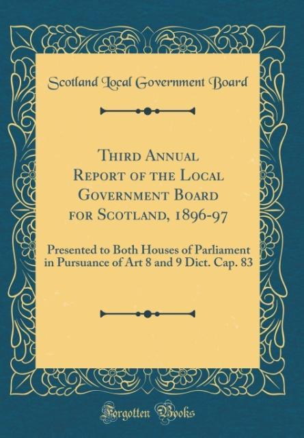 Third Annual Report of the Local Government Board for Scotland, 1896-97