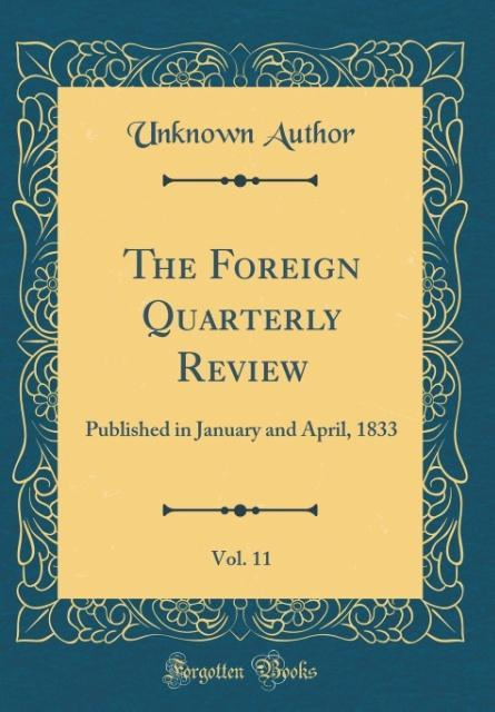 The Foreign Quarterly Review, Vol. 11