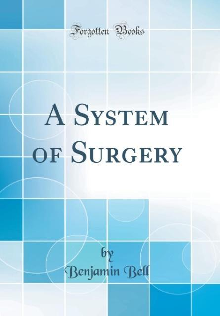 A System of Surgery (Classic Reprint)