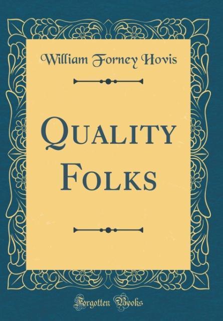 Quality Folks (Classic Reprint)