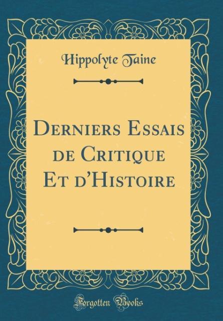 Derniers Essais de Critique Et d'Histoire (Classic Reprint)