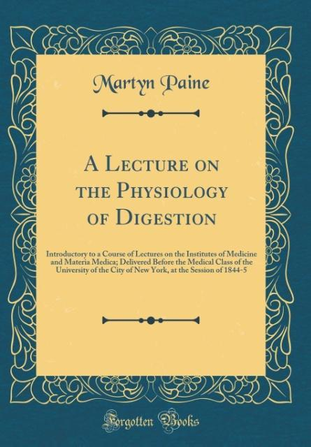 A Lecture on the Physiology of Digestion