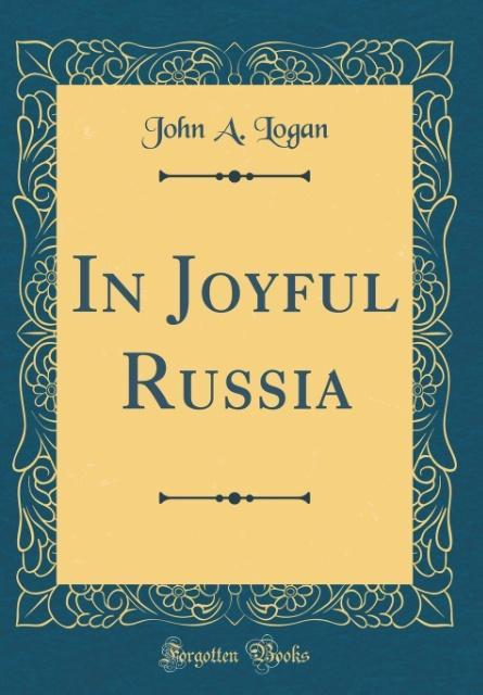 In Joyful Russia (Classic Reprint)