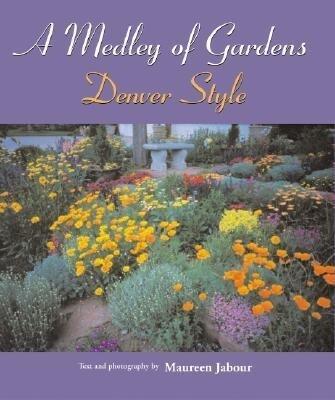 A Medley of Gardens: Denver Style als Taschenbuch