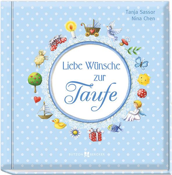 Liebe Wünsche zur Taufe (blau) als Buch von Tanja Sassor