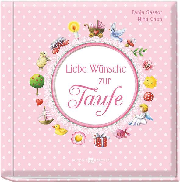 Liebe Wünsche zur Taufe (rosa) als Buch von Tanja Sassor