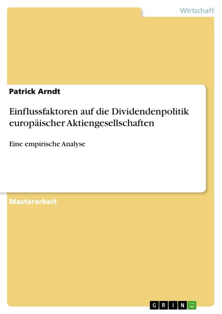 Einflussfaktoren auf die Dividendenpolitik europäischer Aktiengesellschaften als Buch